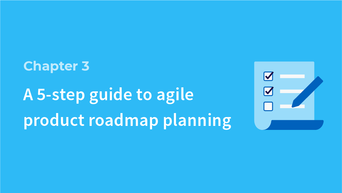 a 5 step guide to agile product roadmap planning roadmunk
