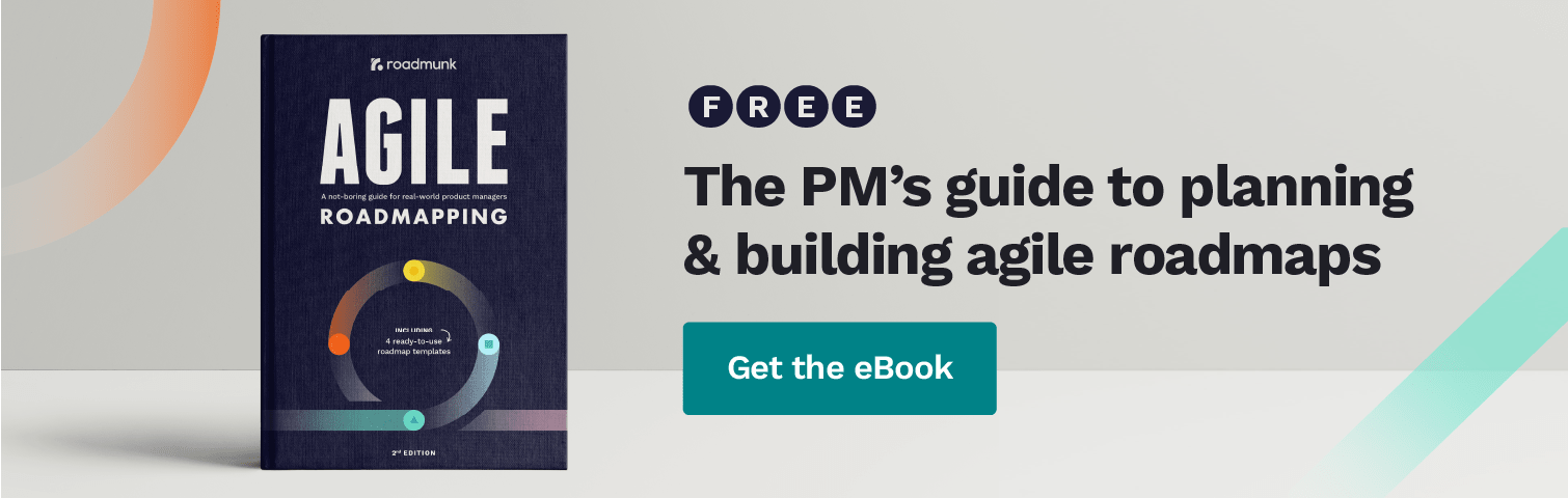 The PM's guide to planning and building agile roadmaps. Get the free eBook.