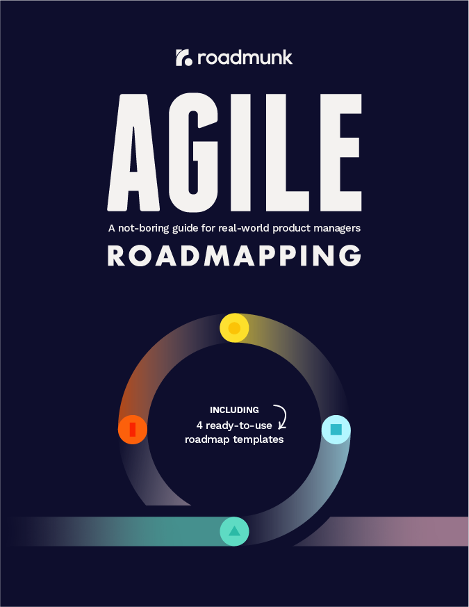Agile Roadmapping ebook: A not-boring guide for real world product managers