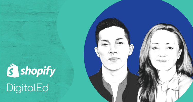Brandon Chu and Christina Perdikoulias from Shopify and DigitalEd